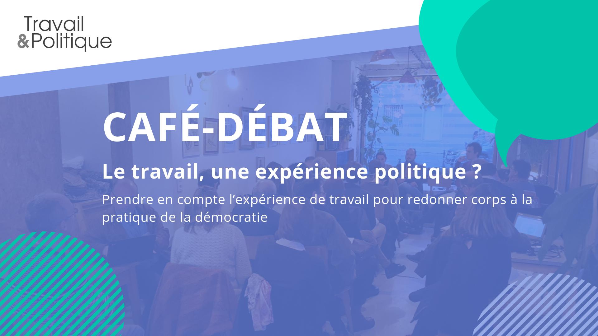 Café-débat Travail et Politique bifurcations professionnelles supercafé